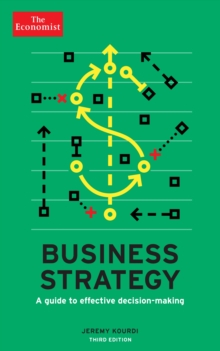 The Economist: Business Strategy : A Guide to Effective Decision-Making, Paperback Book