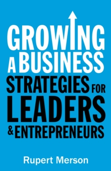 Growing a Business : Strategies for Leaders and Entrepreneurs, Paperback