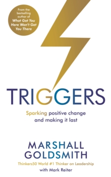 Triggers : Sparking Positive Change and Making it Last, Paperback