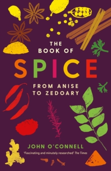 Book of Spice : From Anise to Zedoary, Paperback