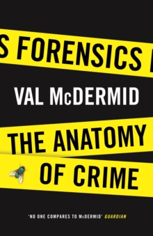 Forensics : The Anatomy of Crime, Hardback
