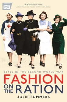 Fashion on the Ration : Style in the Second World War, Paperback