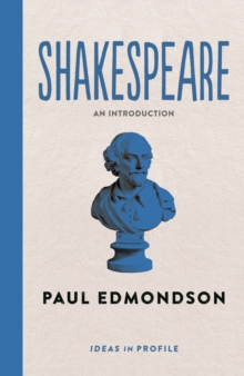 Shakespeare: Ideas in Profile, Paperback Book