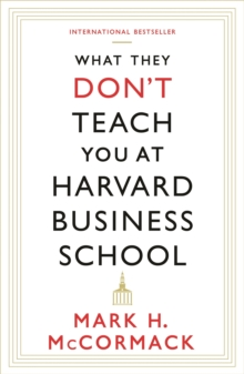 What They Don't Teach You at Harvard Business School, Paperback