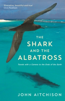 The Shark and the Albatross : Adventures of a Wildlife Film-Maker, Paperback