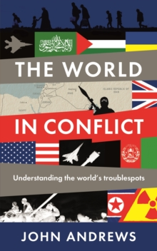 The World in Conflict : Understanding the World's Troublespots, Paperback