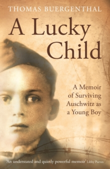 A Lucky Child : A Memoir of Surviving Auschwitz as a Young Boy, Paperback