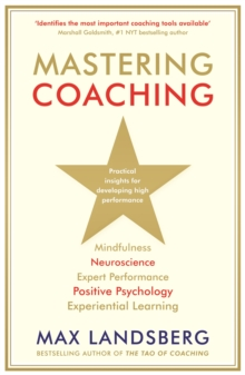 Mastering Coaching : Practical Insights for Developing High Performance, Paperback Book