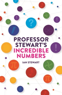 Professor Stewart's Incredible Numbers, Paperback Book