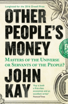 Other People's Money : Masters of the Universe or Servants of the People?, Paperback
