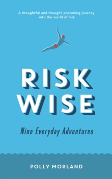 Risk Wise : Nine Everyday Adventures, Paperback