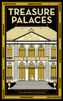 Treasure Palaces : Great Writers Visit Great Museums, Hardback