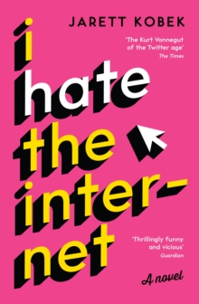 I Hate the Internet : A Novel, Paperback Book