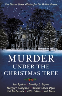Murder Under the Christmas Tree : Ten Classic Crime Stories for the Festive Season, Paperback