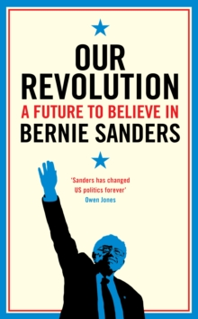 Our Revolution : A Future to Believe in, Hardback