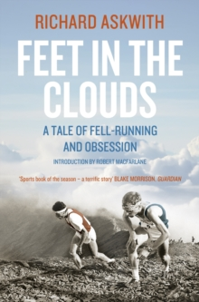 Feet in the Clouds : A Tale of Fell-Running and Obsession, Paperback