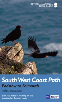 South West Coast Path: Padstow to Falmouth : National Trail Guide, Paperback