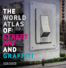 The World Atlas of Street Art and Graffiti, Hardback Book