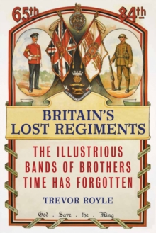 Britain's Lost Regiments, Hardback