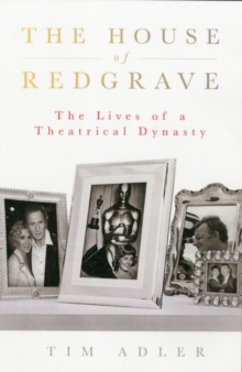 The House of Redgrave : The Lives of a Theatrical Dynasty, Paperback Book