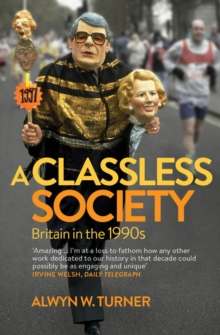 A Classless Society : Britain in the 1990s, Paperback