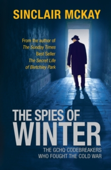 The Spies of Winter : The GCHQ Codebreakers Who Fought the Cold War, Hardback Book