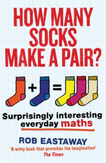 How Many Socks Make a Pair? : Surprisingly Interesting Everyday Maths, Paperback Book