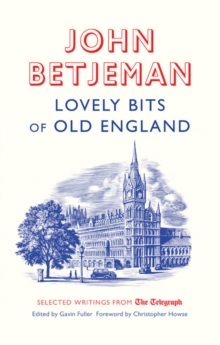 Lovely Bits of Old England : John Betjeman at the Telegraph, Paperback