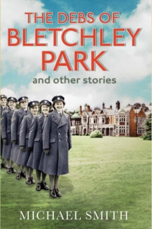 The Debs of Bletchley Park and Other Stories, Hardback