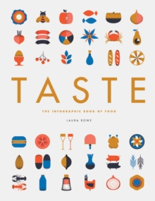 Taste : The Infographic Book of Food, Hardback