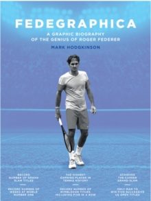 Fedegraphica : A Graphic Biography of the Genius of Roger Federer, Hardback Book