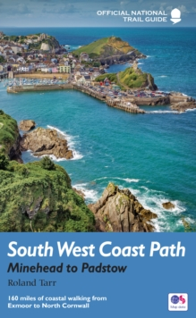 South West Coast Path: Minehead to Padstow : National Trail Guide, Paperback