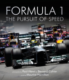 Formula One: The Pursuit of Speed : A Photographic Celebration of F1's Greatest Moments, Hardback