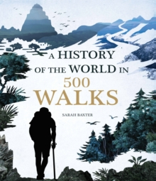 A History of the World in 500 Walks, Hardback