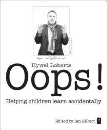 Oops! : Helping Children Learn Accidentally, Paperback Book