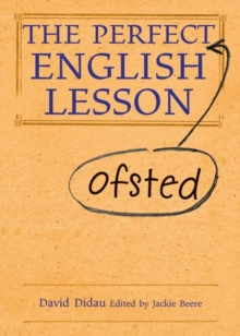 The Perfect Ofsted English Lesson, Hardback Book
