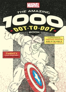 Marvel's Amazing 1000 Dot-to-Dot Book : Twenty Comic Characters to Complete Yourself, Paperback