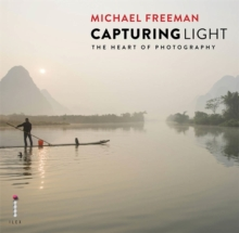 Capturing Light : The Heart of Photography, Paperback