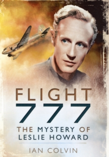 Flight 777 : The Mystery of Leslie Howard, Hardback