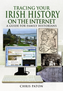 Tracing Your Irish Family History on the Internet, Paperback