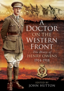 A Doctor on the Western Front : The Diary of Henry Owens 1914-1918, Hardback