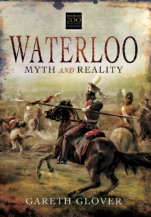 Waterloo : Myth and Reality, Hardback Book