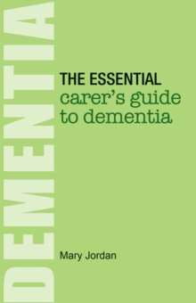 The Essential Carer's Guide to Dementia, Paperback