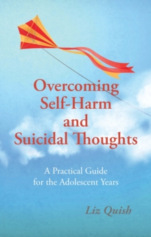 Overcoming Self-Harm and Suicidal Thoughts, Paperback