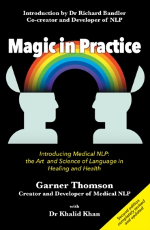 Magic in Practice : Introducing Medical NLP: The Art and Science of Language in Healing and Health, Paperback