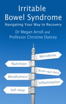 Irritable Bowel Syndrome : Navigating Your Way to Recovery, Paperback Book