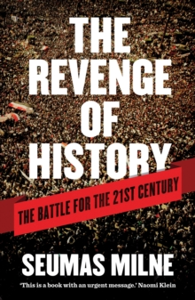 The Revenge of History : The Battle for the Twenty-first Century, Paperback Book