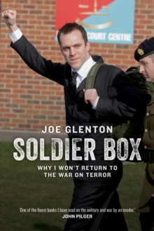 Soldier Box : Why I Won't Return to the War on Terror, Hardback