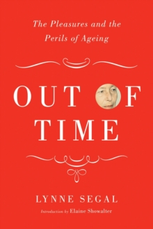 Out of Time : The Pleasures and Perils of Ageing, Hardback