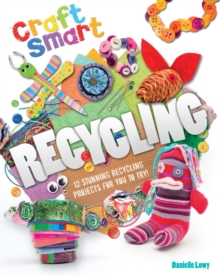 Craft Smart: Recycling, Paperback